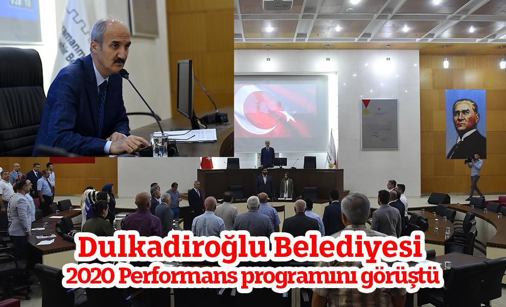 Dulkadiroğlu Belediyesi 2020 Performans programını görüştü