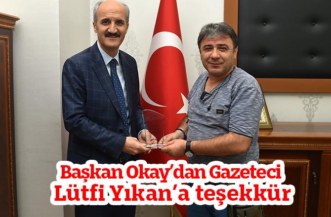 Başkan Okay'dan Gazeteci Lütfi Yıkan'a teşekkür