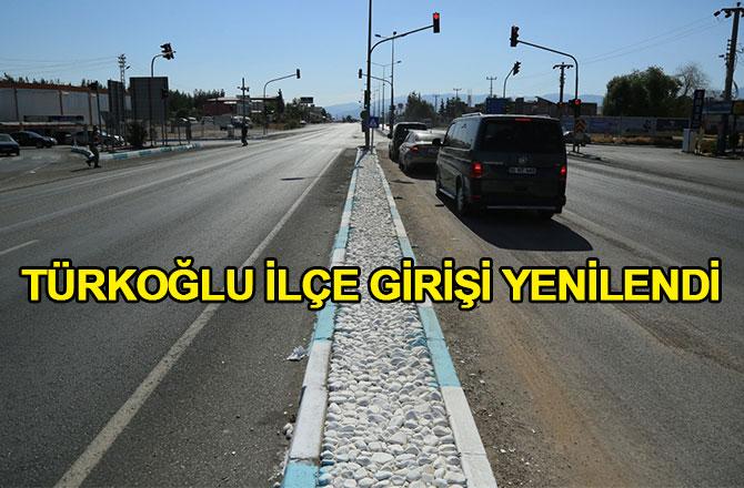Türkoğlu İlçe Girişi yenilendi