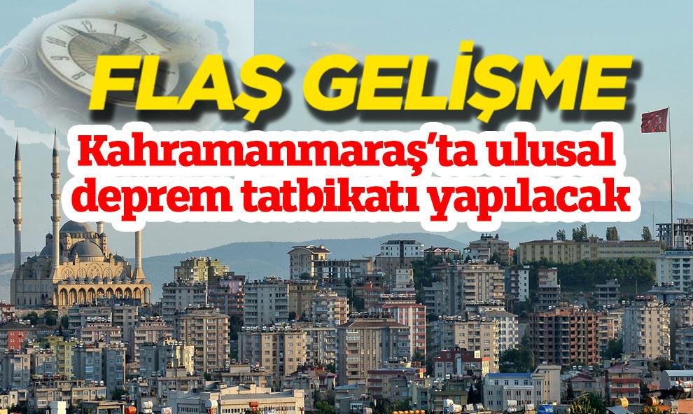 Kahramanmaraş'ta ulusal deprem tatbikatı yapılacak