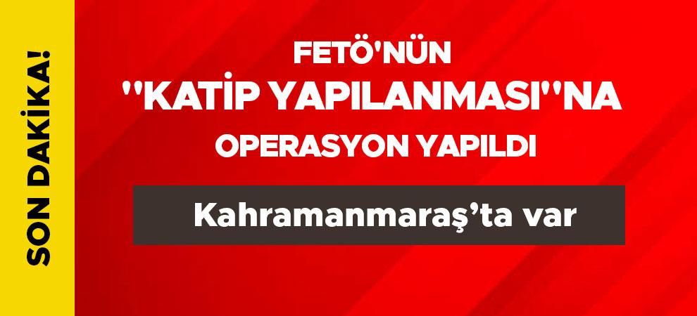 """FETÖ'nün """"katip yapılanması""""na operasyon yapıldı"""