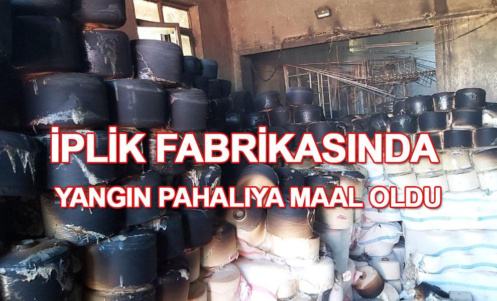 Kahramanmaraş'ta iplik fabrikasında yangın pahalıya maal oldu