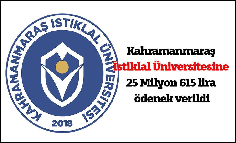 Kahramanmaraş İstiklal Üniversitesine 25 Milyon 615 lira ödenek verildi