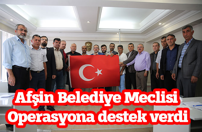 Afşin Belediye Meclisi Operasyona destek verdi