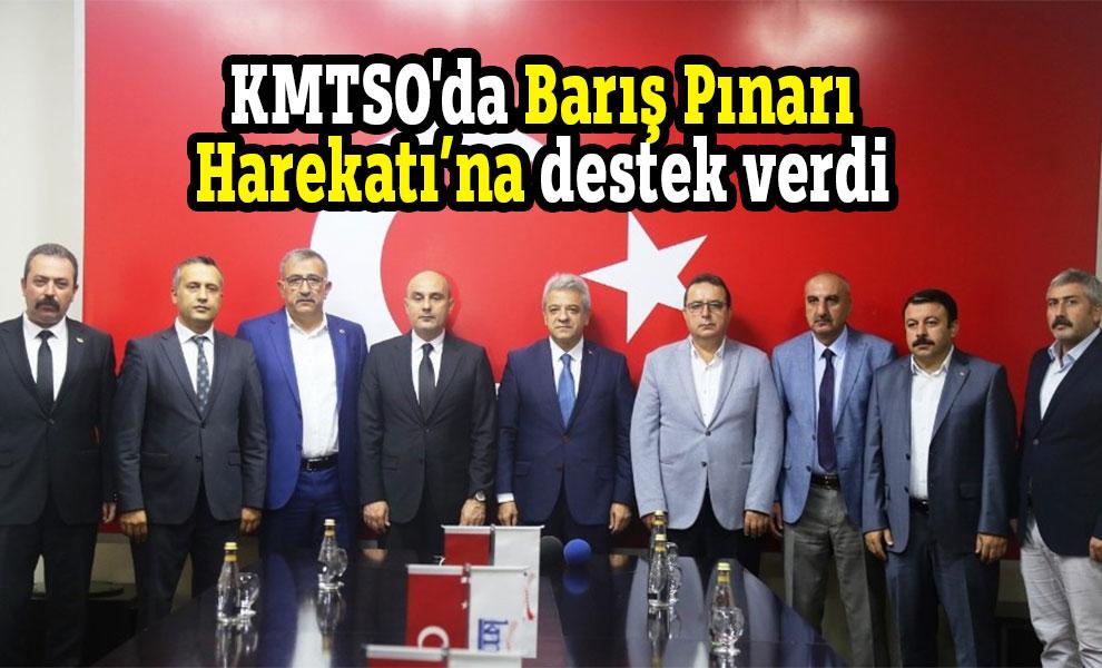 KMTSO'da Barış Pınarı Harekatı'na destek verdi