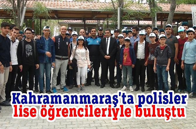 Kahramanmaraş'ta polisler lise öğrencileriyle buluştu
