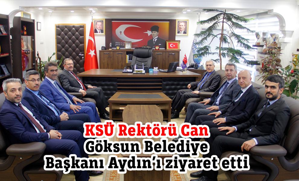 KSÜ Rektörü Can Göksun Belediye Başkanı Aydın'ı ziyaret etti