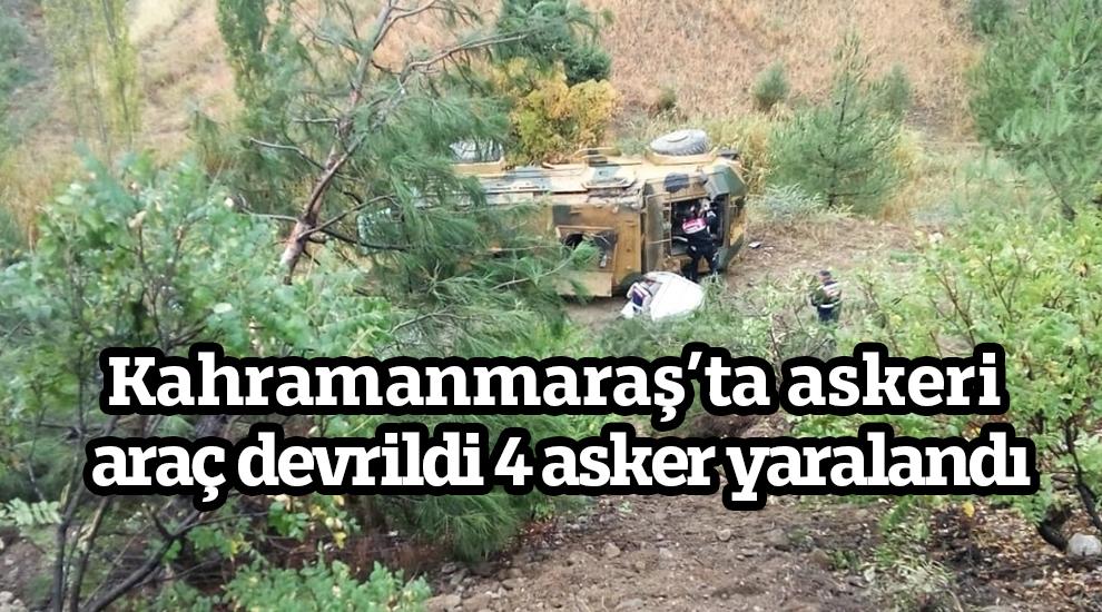 Kahramanmaraş'ta askeri araç devrildi 4 asker yaralandı