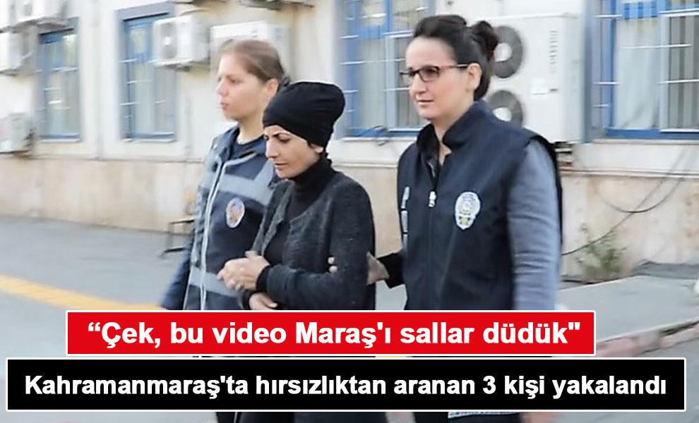 Kahramanmaraş'ta hırsızlıktan aranan 3 kişi yakalandı