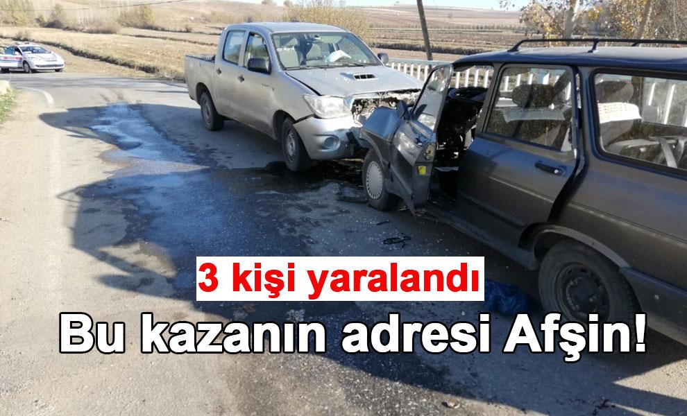 Bu kazanın adresi Afşin! 3 kişi yaralandı