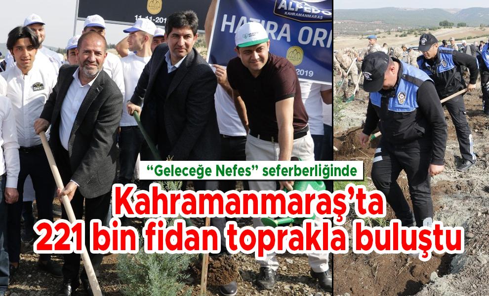 Kahramanmaraş'ta 221 bin fidan toprakla buluştu