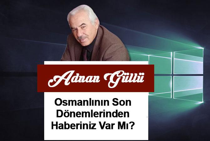 Osmanlının Son Dönemlerinden Haberiniz Var mı?