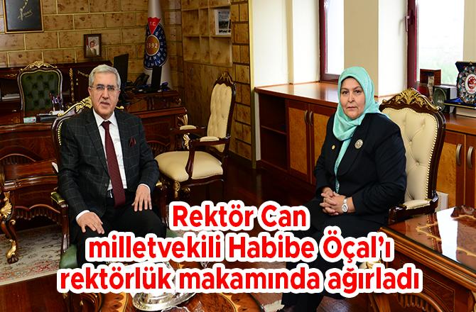 Rektör Can milletvekili Habibe Öçal'ı rektörlük makamında ağırladı