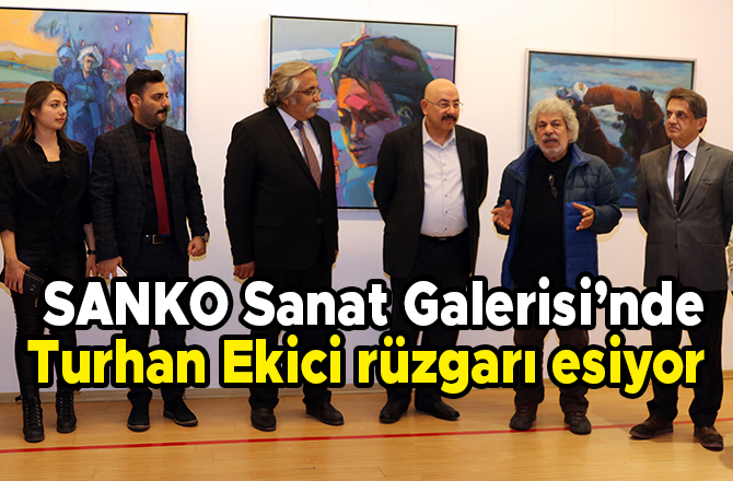 SANKO Sanat Galerisi'nde Turhan Ekici rüzgarı esiyor