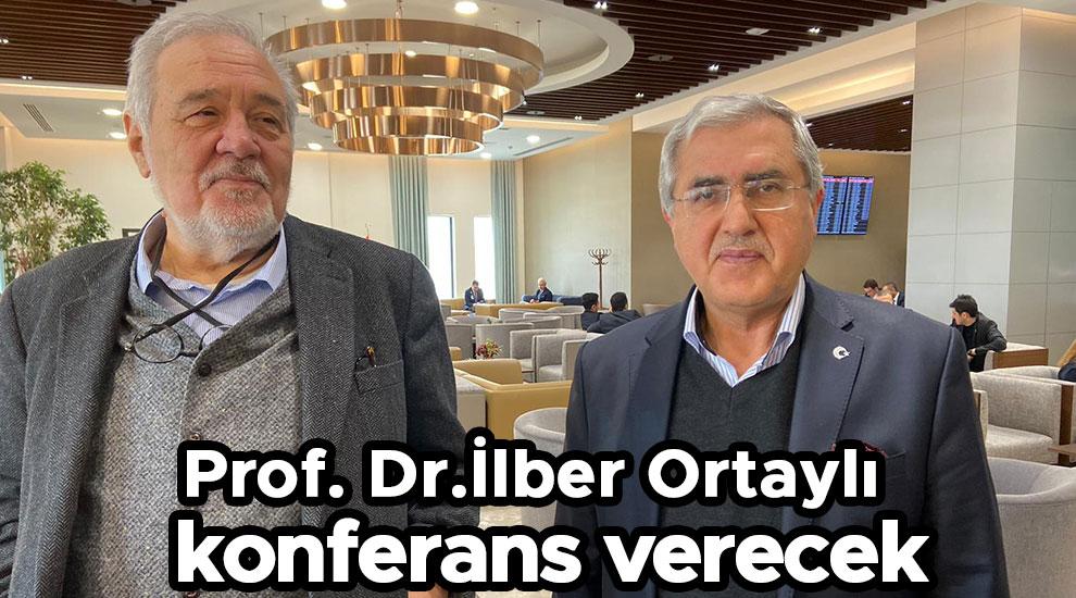 İlber Ortaylı Kahramanmaraş'ta konferans verecek