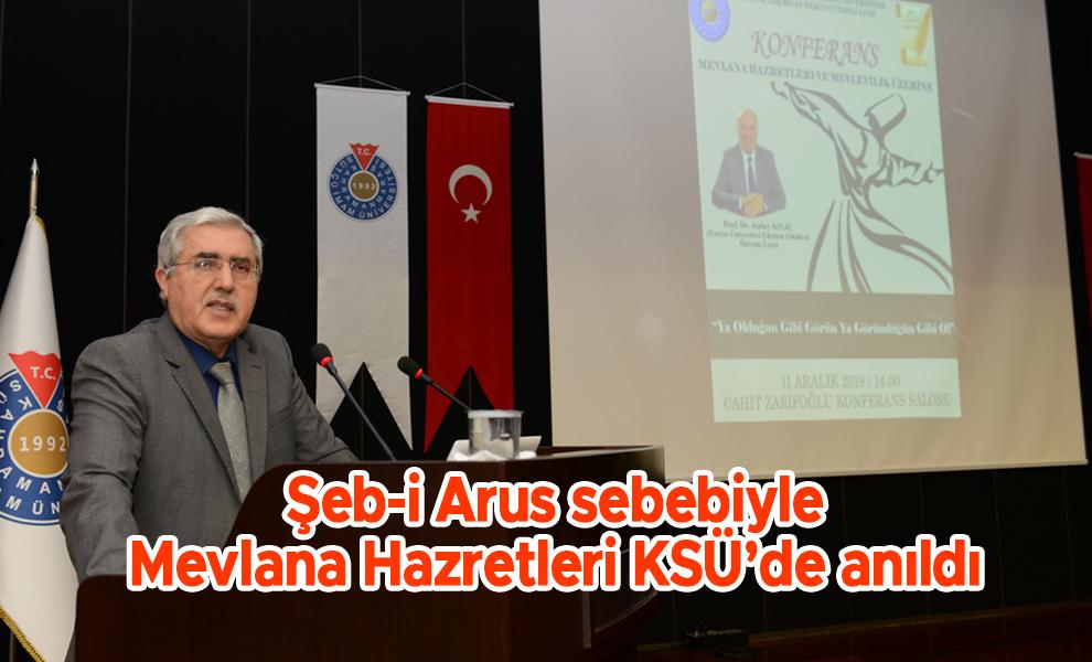 Şeb-i Arus sebebiyle Mevlana Hazretleri KSÜ'de anıldı