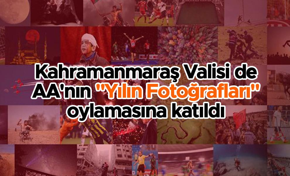 """Kahramanmaraş Valisi de AA'nın """"Yılın Fotoğrafları"""" oylamasına katıldı"""