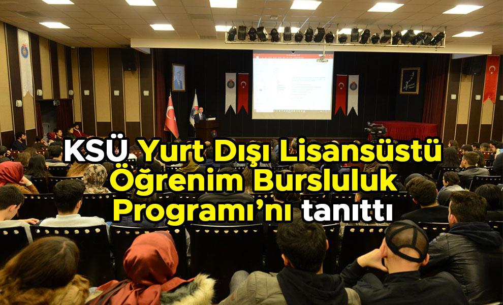 KSÜ Yurt Dışı Lisansüstü Öğrenim Bursluluk Programı'nı tanıttı