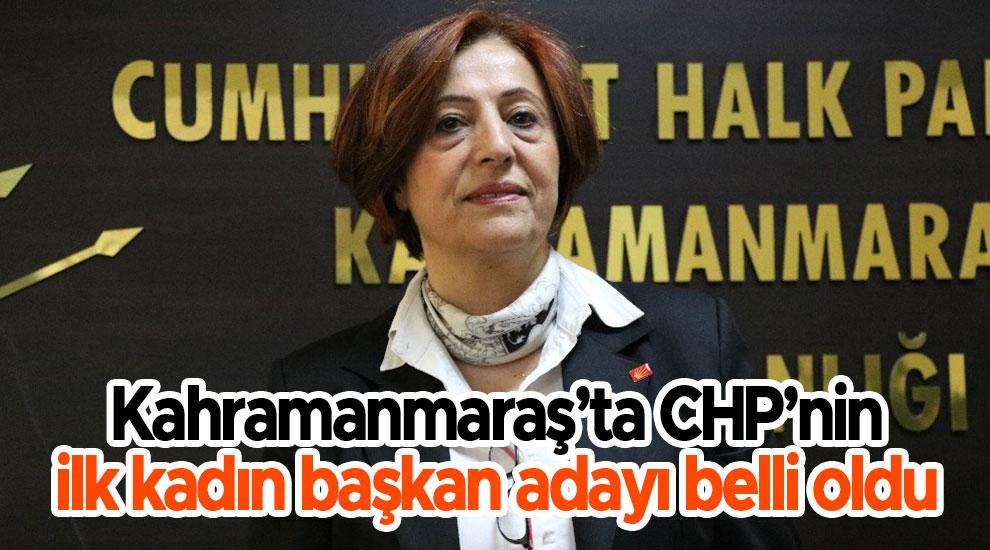 Kahramanmaraş'ta CHP'nin ilk kadın başkan adayı belli oldu