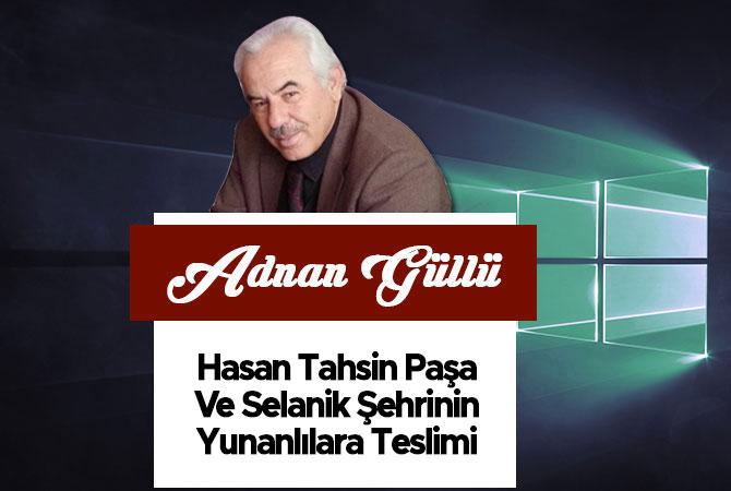 Hasan Tahsin Paşa Ve Selanik Şehrinin Yunanlılara Teslimi