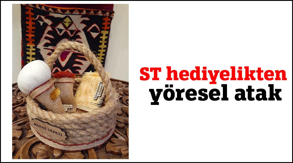 Kahramanmaraş'ta ST hediyelikten yöresel atak