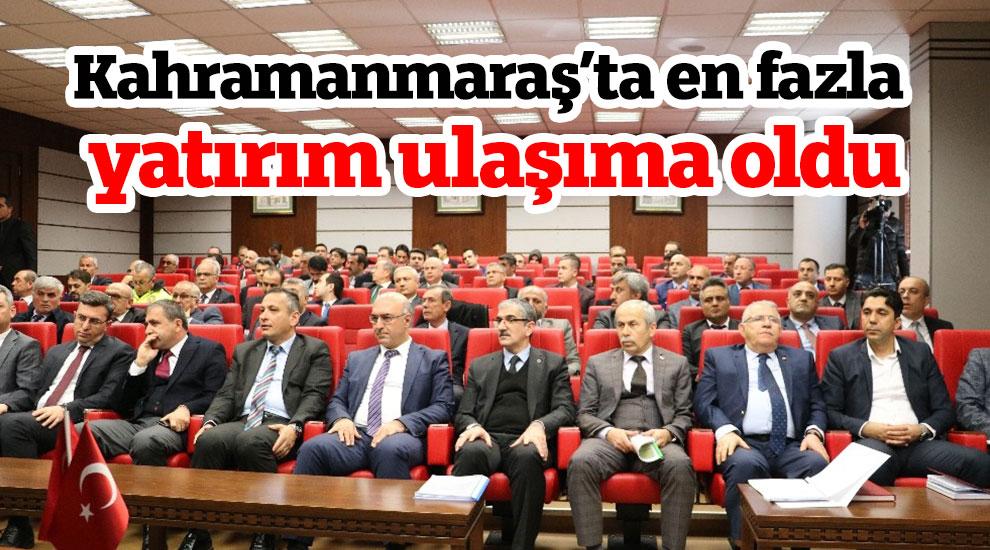 Kahramanmaraş'ta en fazla yatırım ulaşıma oldu