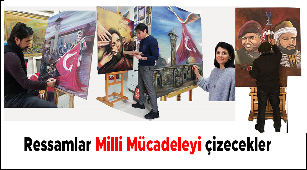 Ressamlar Milli Mücadeleyi çizecekler
