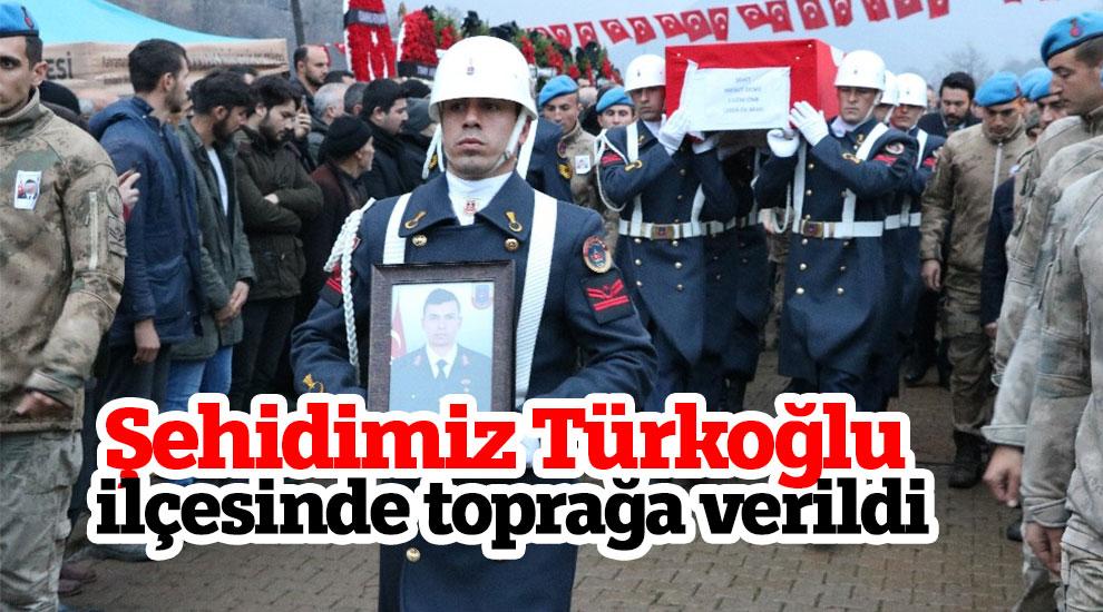 Şehidimiz Türkoğlu ilçesinde toprağa verildi