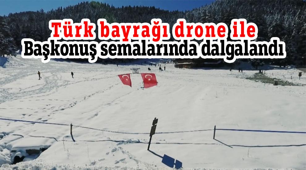 Türk bayrağı drone ile Başkonuş semalarında dalgalandı