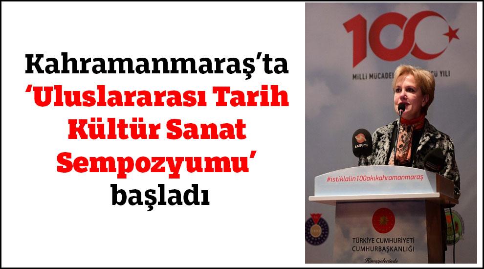 Kahramanmaraş'ta 'Uluslararası Tarih Kültür Sanat Sempozyumu' başladı