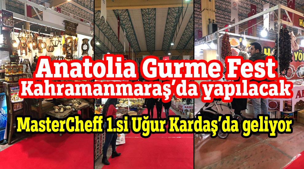 Anatolia Gurme Fest Kahramanmaraş'da yapılacak