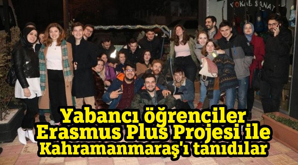 Yabancı öğrenciler Erasmus Plus Projesi ile Kahramanmaraş'ı tanıdılar