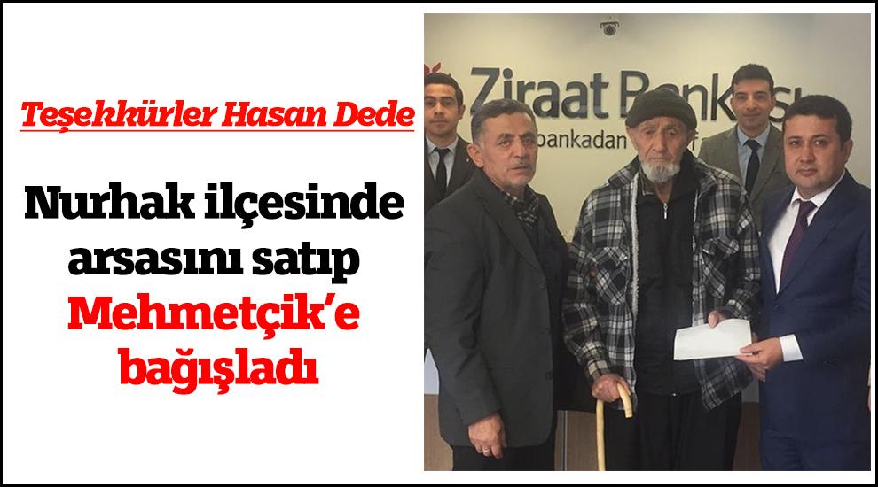 Nurhak ilçesinde Hasan Dede, arsasını satıp Mehmetçik'e bağışladı