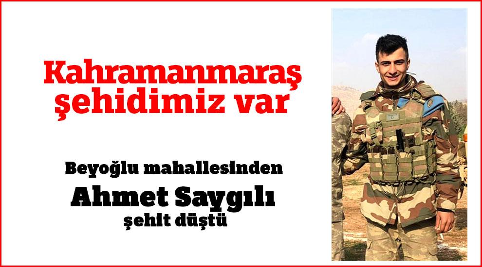Kahramanmaraş şehidimiz var Beyoğlu mahallesinden Ahmet Saygılı şehit düştü
