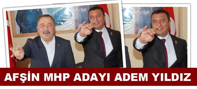 Afşin MHP Adayı Adem Yıldız