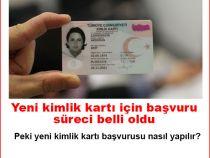 Yeni kimlik kartı için başvuru süreci belli oldu