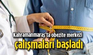 Kahramanmaraş'ta obezite merkezi çalışmaları başladı