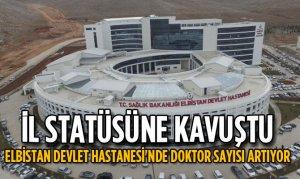 Elbistan Devlet Hastanesi'nde Doktor Sayısı Artıyor