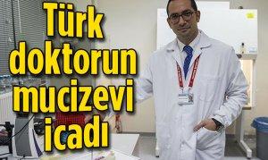 Türk doktorun mucizevi icadı