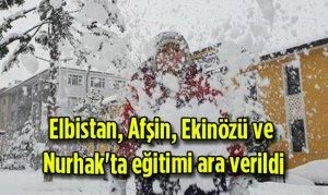 Elbistan, Afşin, Ekinözü ve Nurhak'ta eğitimi ara verildi