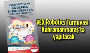 VEX Robotics Turnuvası Kahramanmaraş'ta yapılacak