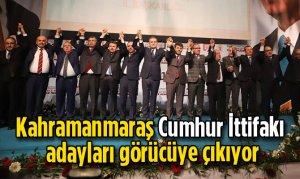 Kahramanmaraş Cumhur İttifakı adayları görücüye çıkıyor