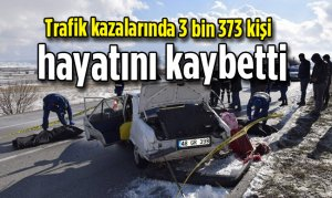 Trafik kazalarında 3 bin 373 kişi hayatını kaybetti