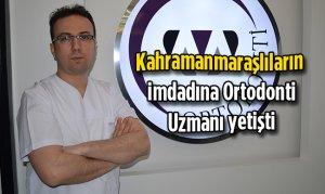 Kahramanmaraşlıların imdadına Ortodonti Uzmanı yetişti