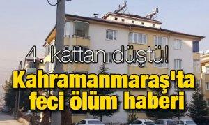Kahramanmaraş'ta feci ölüm haberi