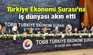 Türkiye Ekonomi Şurası'na iş dünyası akın etti