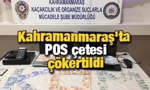 Kahramanmaraş'ta POS çetesi çökertildi