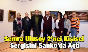Semra Ulusoy 2'nci Kişisel Sergisini Sanko'da Açtı