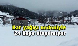 Kar yağışı nedeniyle 24 köye ulaşılmıyor