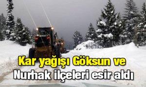 Kar yağışı Göksun ve Nurhak ilçeleri esir aldı